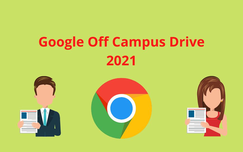 Google Off Campus Drive 2021