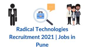 Radical Technologies Recruitment 2021 | Jobs in Pune