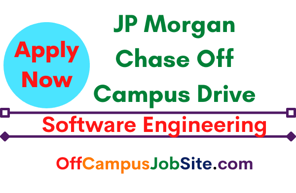 JP Morgan Chase Off Campus Drive Software Engineering Apply Now