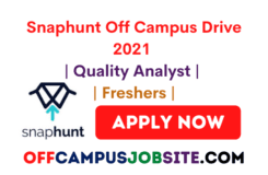 Snaphunt Off Campus Drive 2021 Quality Analyst Freshers