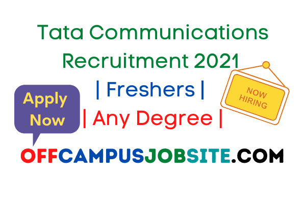 Tata Communications Recruitment 2021 Freshers Any Degree