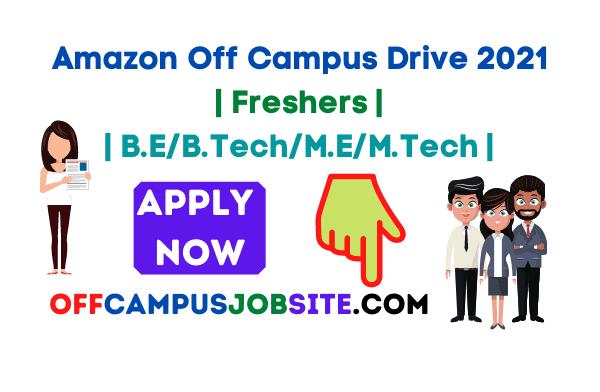 Amazon Off Campus Drive 2021 Freshers B.EB.TechM.EM.Tech