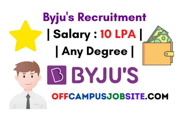 Byju's Recruitment Salary 10 LPA Any Degree