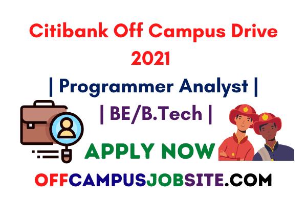 Citibank Off Campus Drive 2021 Programmer Analyst BEB.Tech