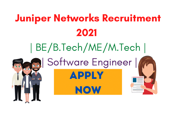 Juniper Networks Recruitment 2021 BEB.TechMEM.Tech Software Engineer