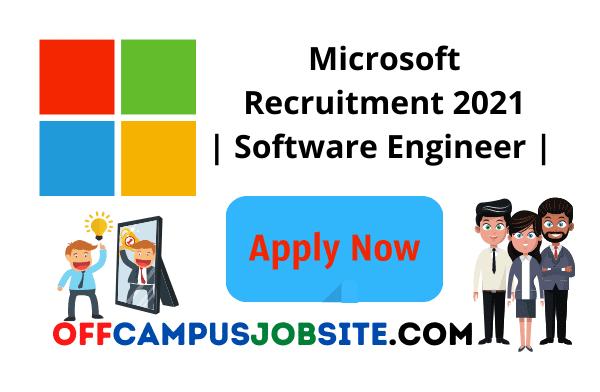 Microsoft Recruitment 2021 Software Engineer BEB.TechMEM.Tech Microsoft Internship